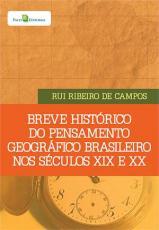 BREVE HISTÓRICO DO PENSAMENTO GEOGRÁFICO BRASILEIRO NOS SÉCULOS XIX E XX
