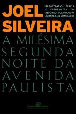 MILÉSIMA SEGUNDA NOITE DA AVENIDA PAULISTA, A - E OUTRAS REPORTAGENS