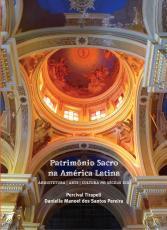 PATRIMÔNIO SACRO NA AMERICA LATINA - ARQUITETURA ARTE CULTURA NO SÉCULO XIX