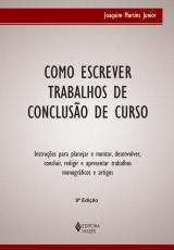 COMO ESCREVER TRABALHOS DE CONCLUSÃO DE CURSO