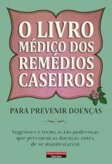 LIVRO MEDICO DOS REMEDIOS CASEIROS, O