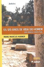 120 ANOS DE VIDA DO HOMEM, OS - UMA ANÁLISE CONTEXTUAL