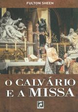 CALVÁRIO E A MISSA, O