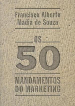 50 MANDAMENTOS DO MARKETING, OS