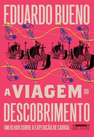 A VIAGEM DO DESCOBRIMENTO - Vol. 1