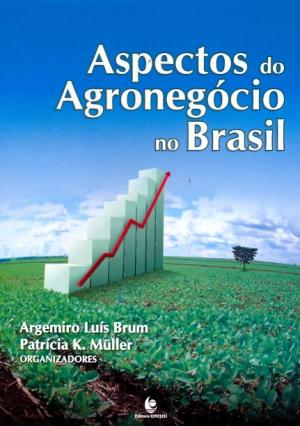 ASPECTOS DO AGRONEGOCIO NO BRASIL