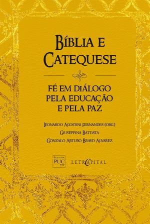 BÍBLIA E CATEQUESE - FE EM DIALOGO PELA EDUCACAO E PELA PAZ