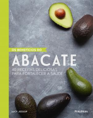 BENEFÍCIOS DO ABACATE, OS