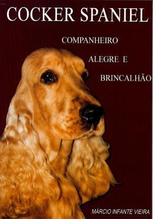 COCKER SPANIEL - COMPANHEIRO ALEGRE E BRINCALHÃO