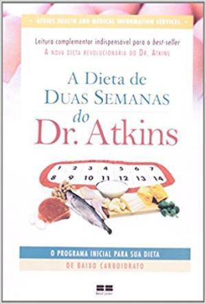 DIETA DE DUAS SEMANAS DO DR. ATKINS, A