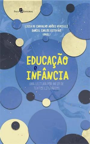 EDUCAÇÃO E INFÂNCIA - UMA LEITURA POR MEIO DE TEXTOS LITERÁRIOS