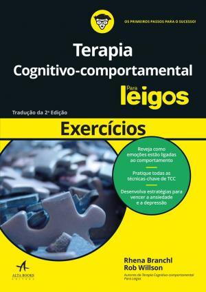 EXERCÍCIOS DE TERAPIA COGNITIVO COMPORTAMENTAL PARA LEIGOS