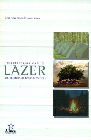 EXPERIENCIAS COM O LAZER EM COLONIAS DE FERIAS TEMATICAS - COL.ESTUDOS DO L - 1