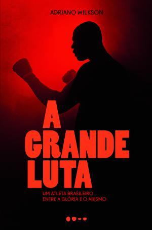 GRANDE LUTA, A