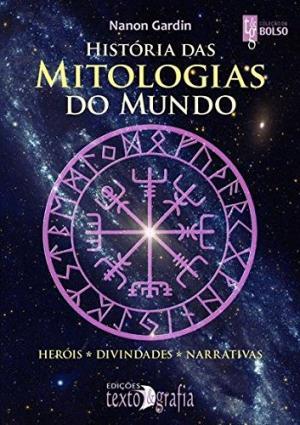 HISTÓRIA DAS MITOLOGIAS DO MUNDO