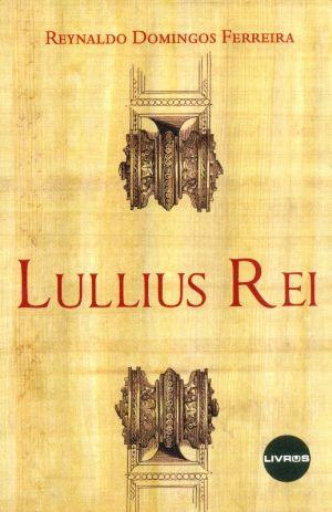 LULLIUS REI