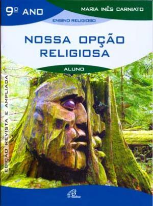 NOSSA OPÇÃO RELIGIOSA - 9º ANO - LIVRO DO ALUNO