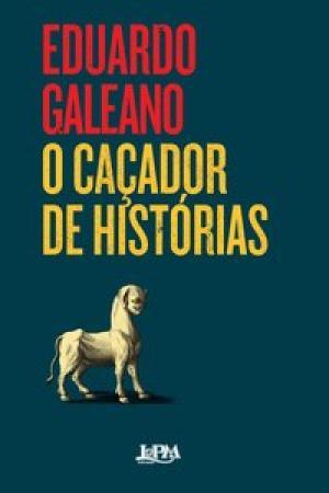 O CAÇADOR DE HISTÓRIAS