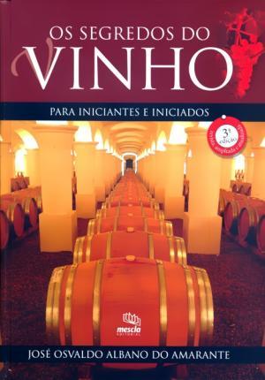 SEGREDOS DO VINHO, OS - PARA INICIANTES E INICIADOS