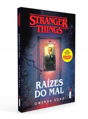 STRANGER THINGS - RAIZES DO MAL