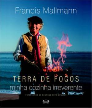 TERRA DE FOGOS: MINHA COZINHA IRREVERENTE